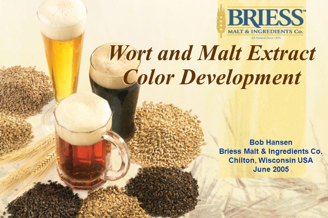 Bob Hansen Briess Malt & Ingredients Co.