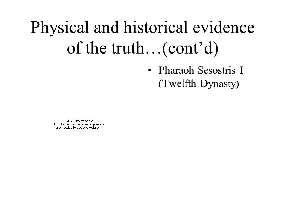 Physical and historical evidence of the truth…(cont'd) Pharaoh Mentuhotep.