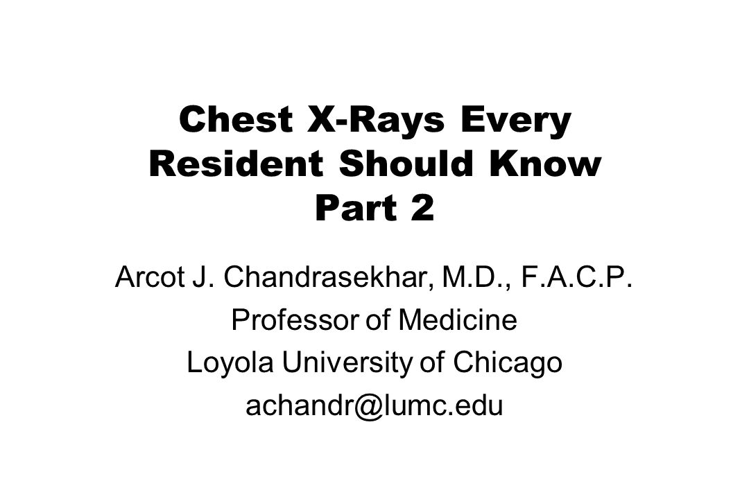 Chest X-Rays Every Resident Should Know Part 2 Arcot J.