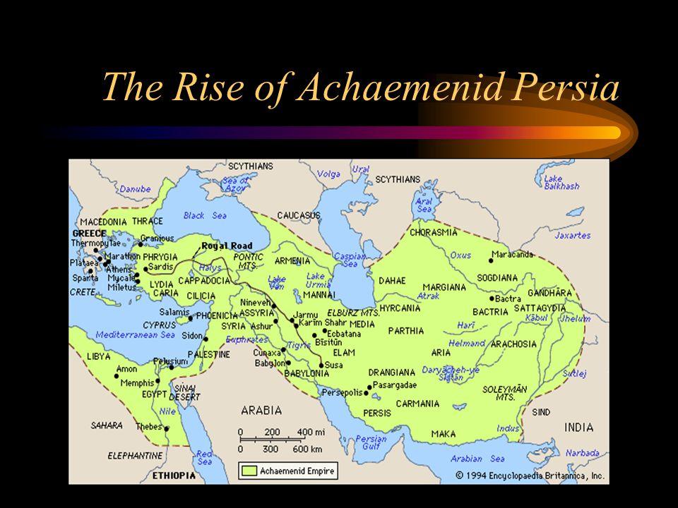 The Rise of Achaemenid Persia