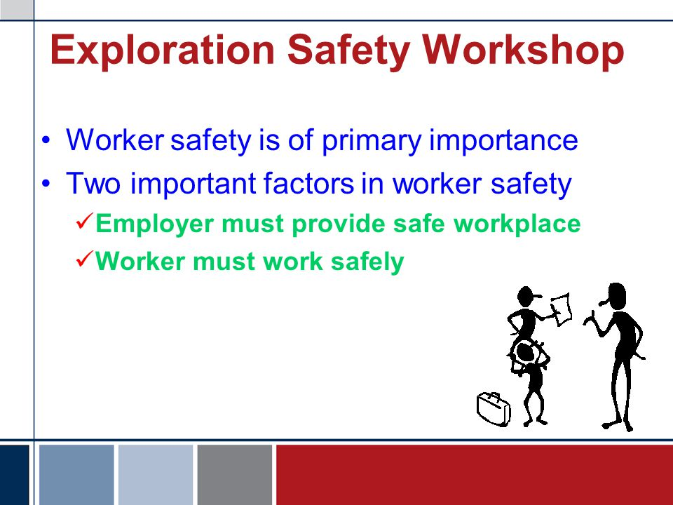Employer Responsibilities Provide safe workplace –P–Potential hazards minimized –W–Workplace designed to maintain safety