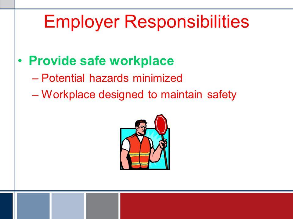 Exploration Safety Workshop Fire: Employer Responsibilities Minimize potential hazards: how.