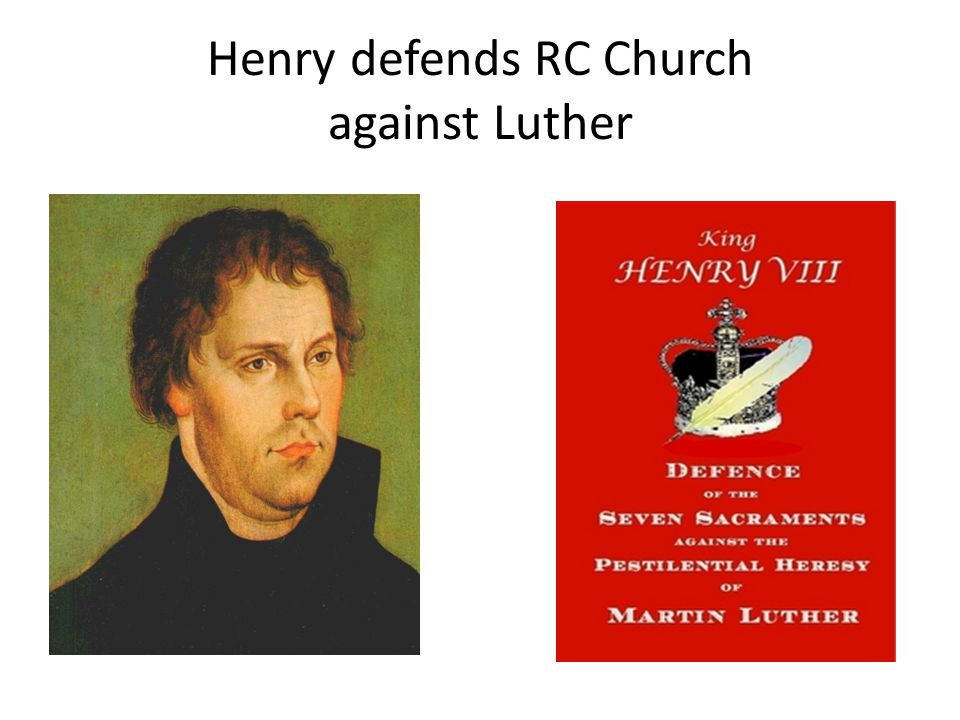 Henry defends RC Church against Luther
