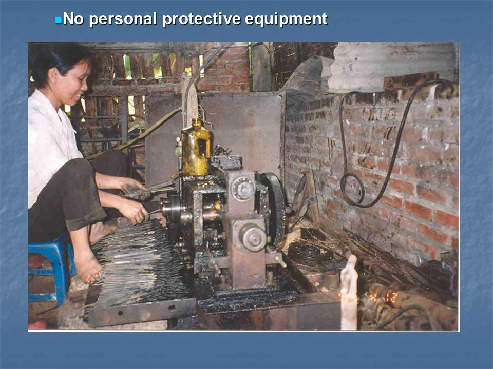 No personal protective equipment No personal protective equipment