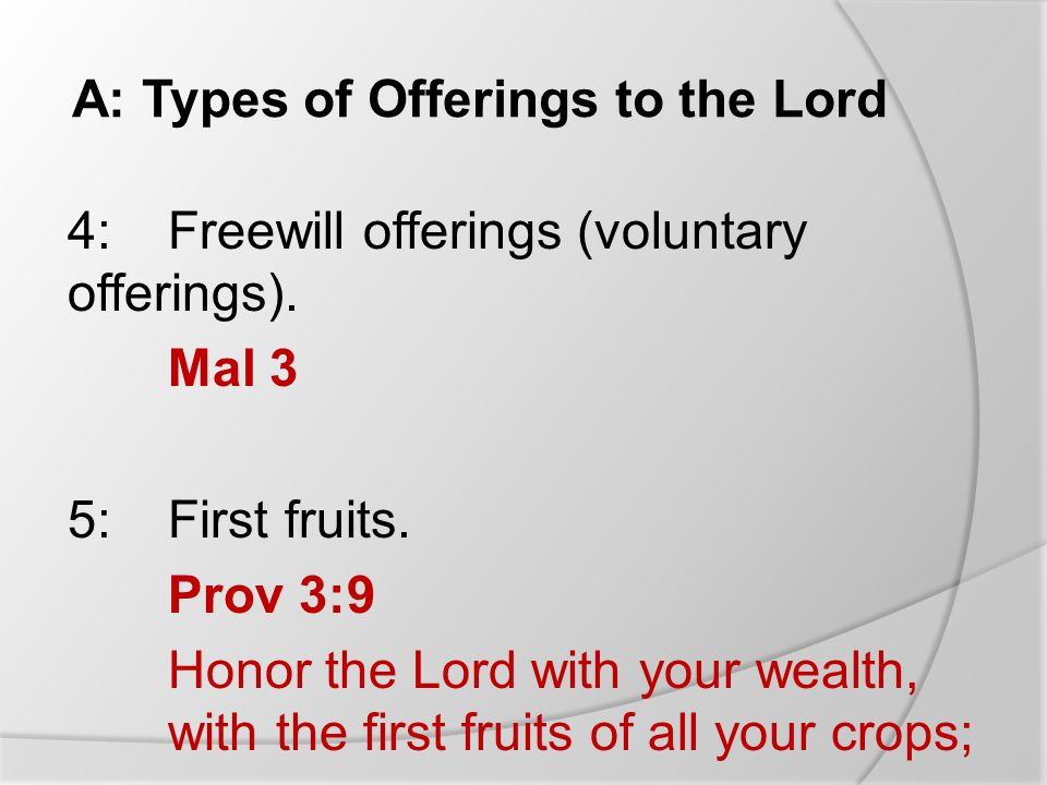 A: Types of Offerings to the Lord 4:Freewill offerings (voluntary offerings).