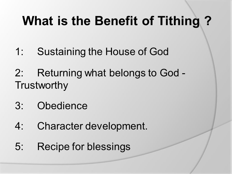What is the Benefit of Tithing .