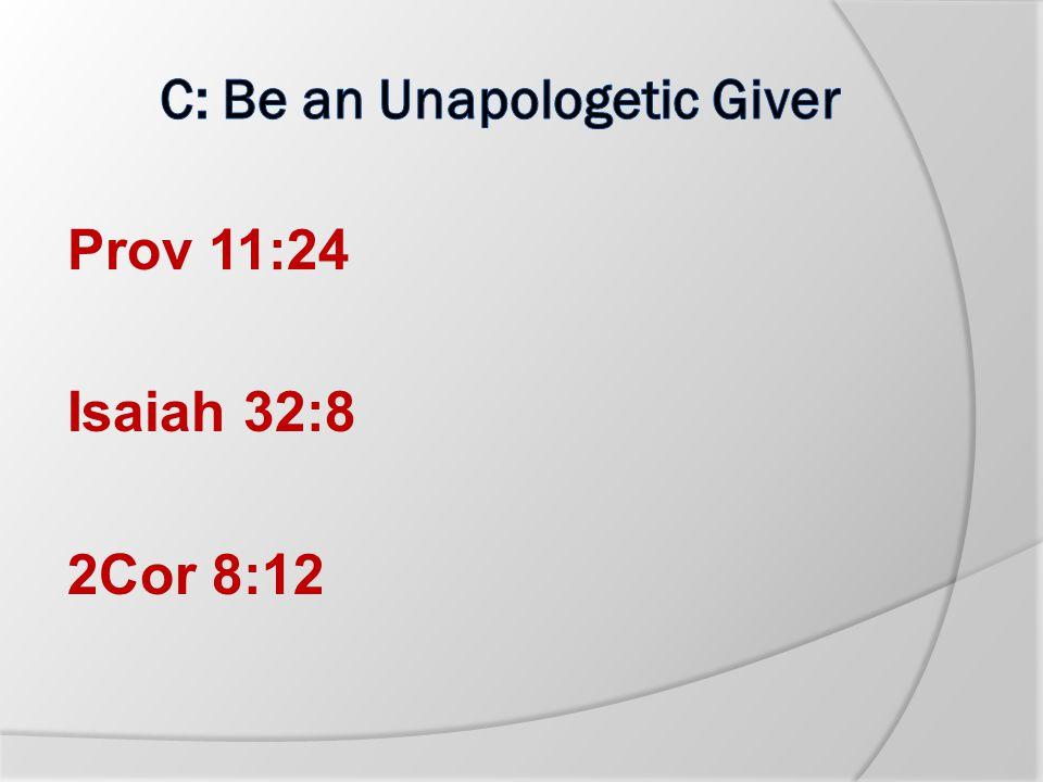 Prov 11:24 Isaiah 32:8 2Cor 8:12