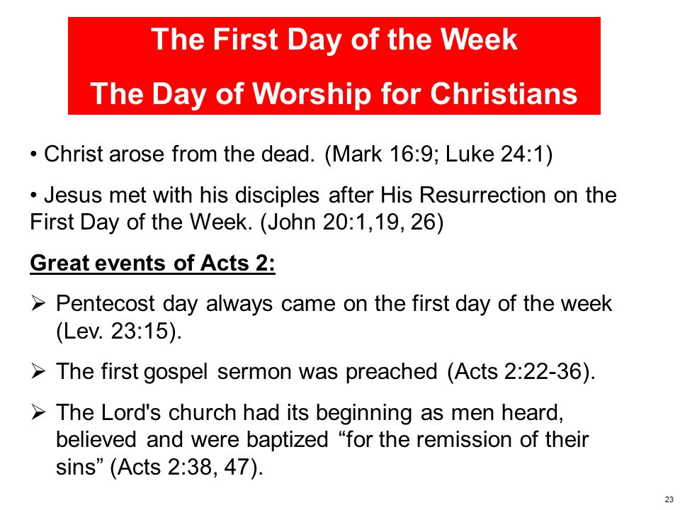 24 The First Day of the Week The Day The Church Assembled For first of all, when you come together as a church…Therefore when you come together in one place, it is not to eat the Lord s Supper.