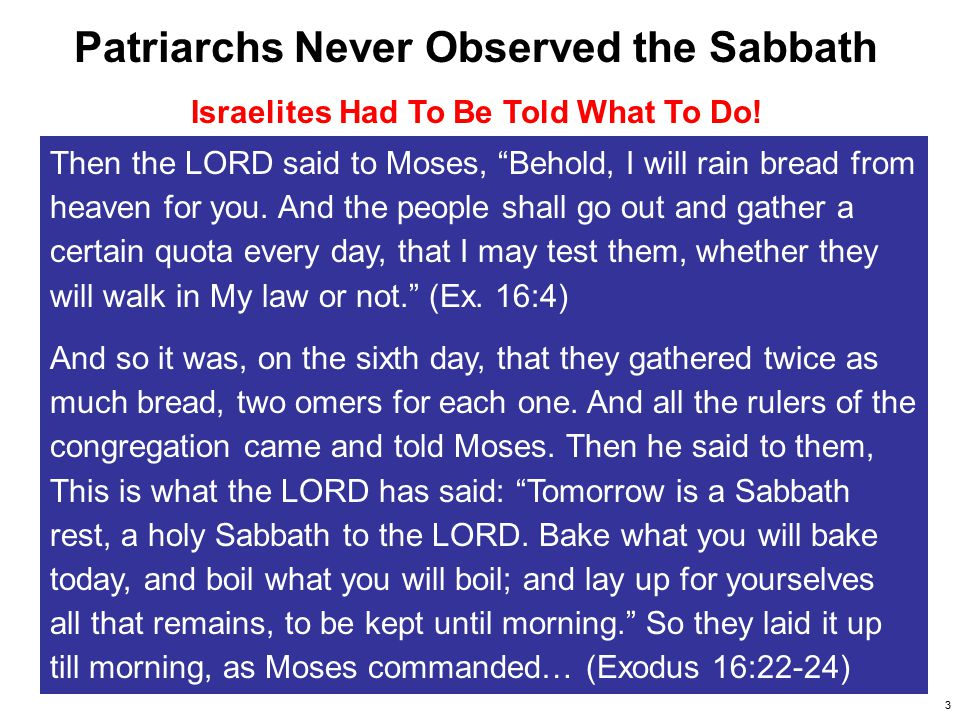 4 Sabbath Given to Israel And God spoke all these words, saying: I am the LORD your God, who brought you out of the land of Egypt, out of the house of bondage….Remember the Sabbath day, to keep it holy.