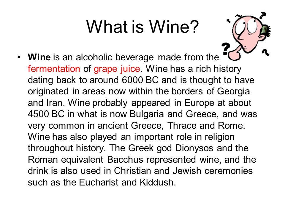 Fermentation –Sugar+Yeast=Alcohol+Carbon Dioxide (CO2) Grapes –Vitis vinifera (Chardonnay, Cabernet Sauvignon, Merlot) –Vitis labrusca ( Concord, Niagara, Catawba) –Hybrids= vitis vinifera x vitis labrusca (Baco Noir, Seveal Blanc) What is Wine?