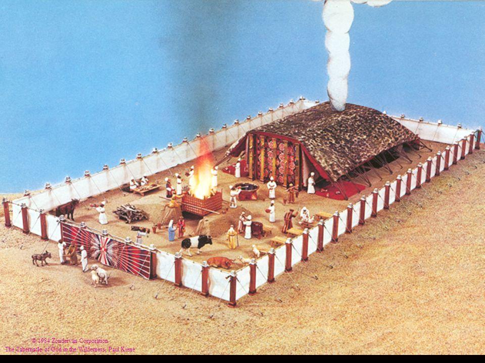 © 1984 Zondervan Corporation The Tabernacle of God in the Wilderness, Paul Kiene