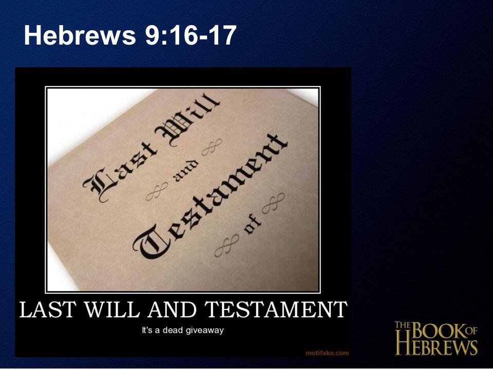 Hebrews 9:16-17