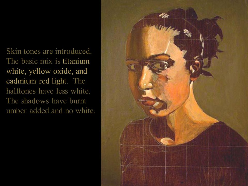 Skin tones are introduced.The basic mix is titanium white, yellow oxide, and cadmium red light.