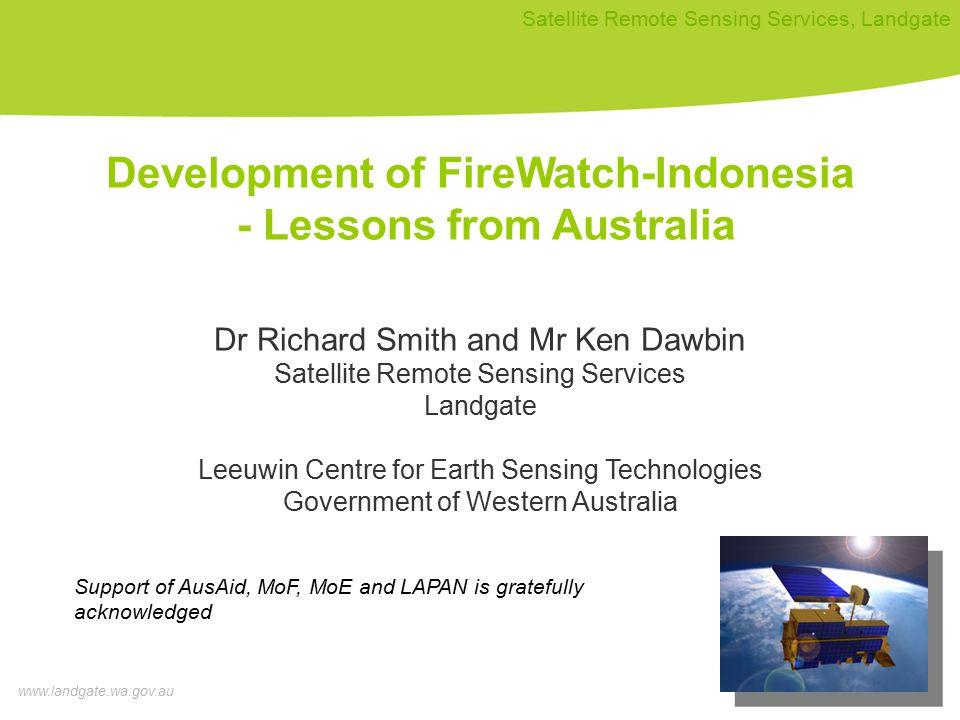 www.landgate.wa.gov.au Satellite Remote Sensing Services, Landgate FireWatch | VegetationWatch | OceanWatch | Pastures from Space | Land Monitor | AgImage At Paddock Level