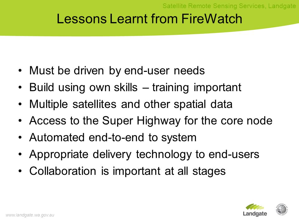 www.landgate.wa.gov.au Satellite Remote Sensing Services, Landgate FireWatch | VegetationWatch | OceanWatch | Pastures from Space | Land Monitor | AgImage View Fire History Data