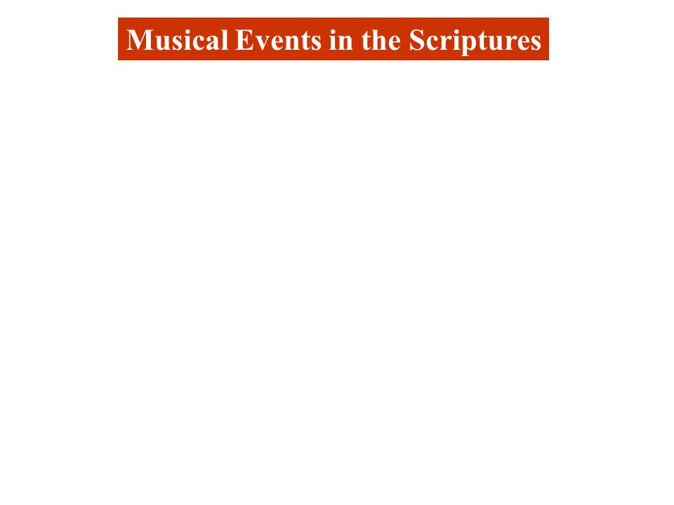 Musical Events in the Scriptures Moses song of Deliverance.