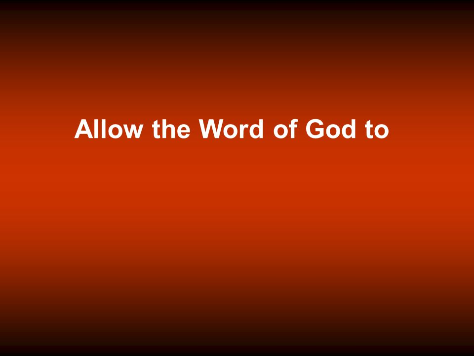 Allow the Word of God to