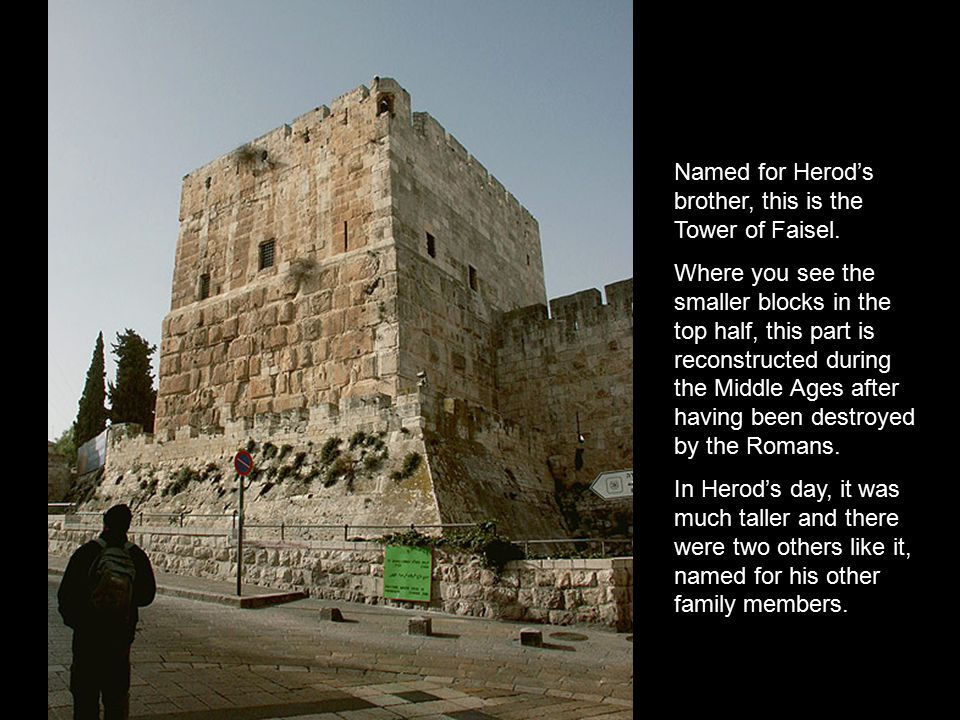 Named for Herod's brother, this is the Tower of Faisel.