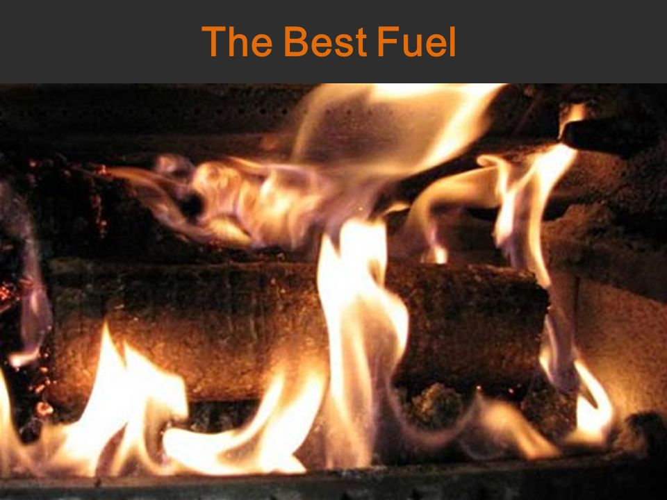 The Best Fuel
