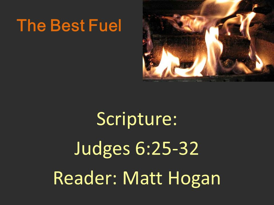 Scripture: Judges 6:25-32 Reader: Matt Hogan