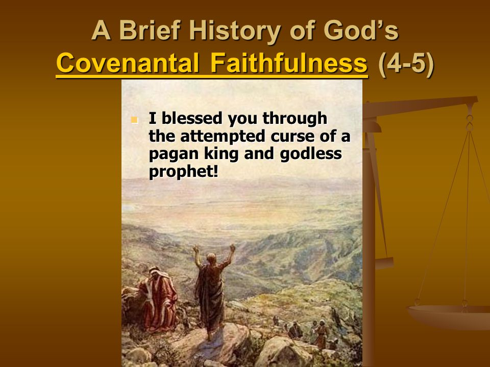 A Brief History of God's Covenantal Faithfulness (4-5) I blessed you through the attempted curse of a pagan king and godless prophet.