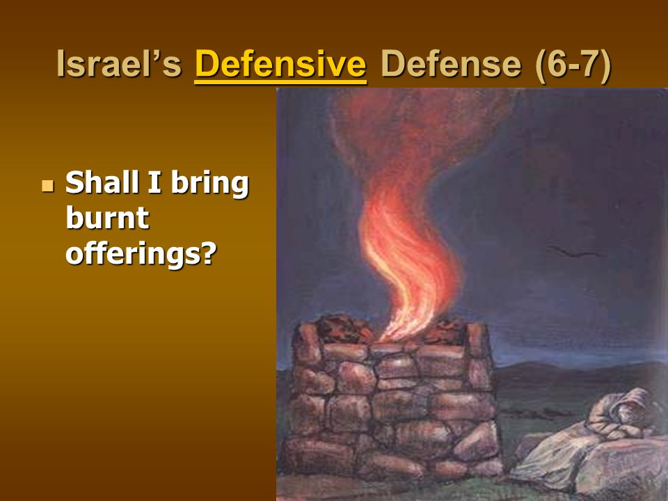 Israel's Defensive Defense (6-7) Shall I bring burnt offerings Shall I bring burnt offerings
