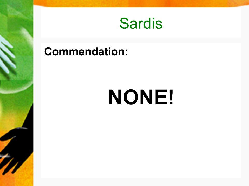 Sardis Commendation: NONE!