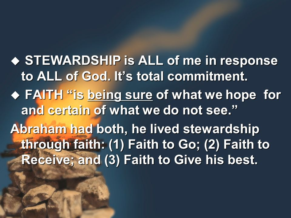  STEWARDSHIP is ALL of me in response to ALL of God.