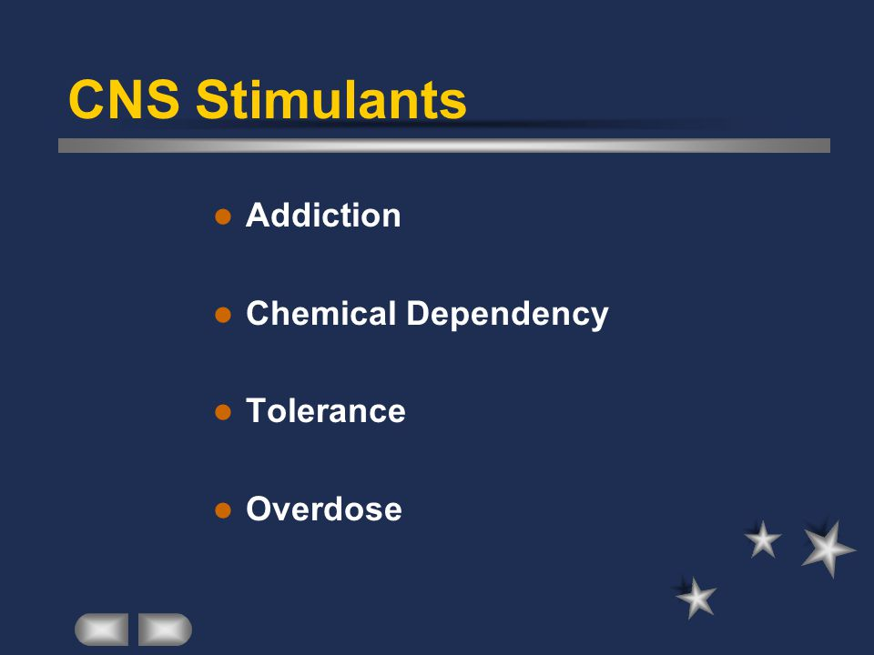 CNS Stimulants Addiction Chemical Dependency Tolerance Overdose