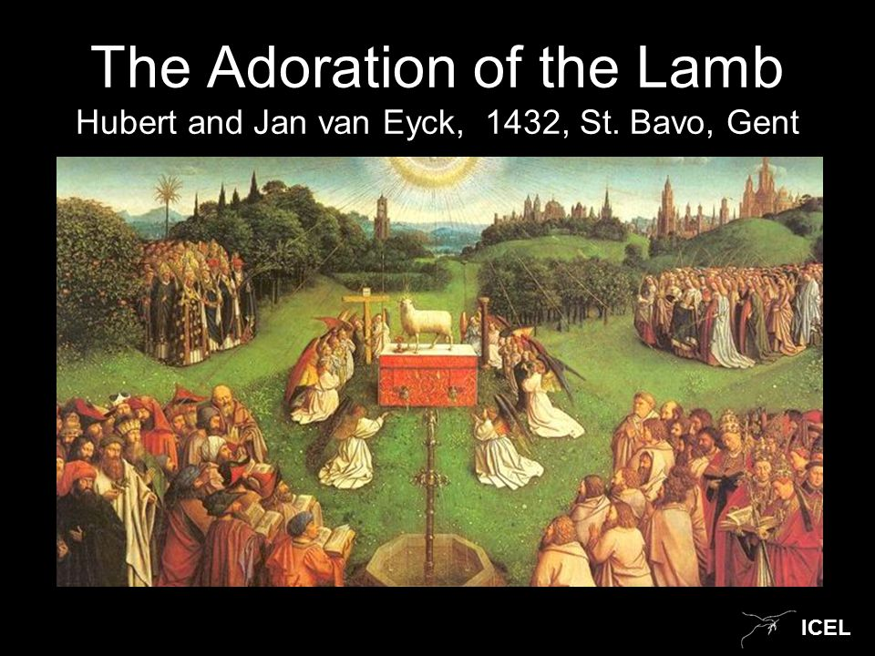 ICEL The Adoration of the Lamb Hubert and Jan van Eyck, 1432, St. Bavo, Gent