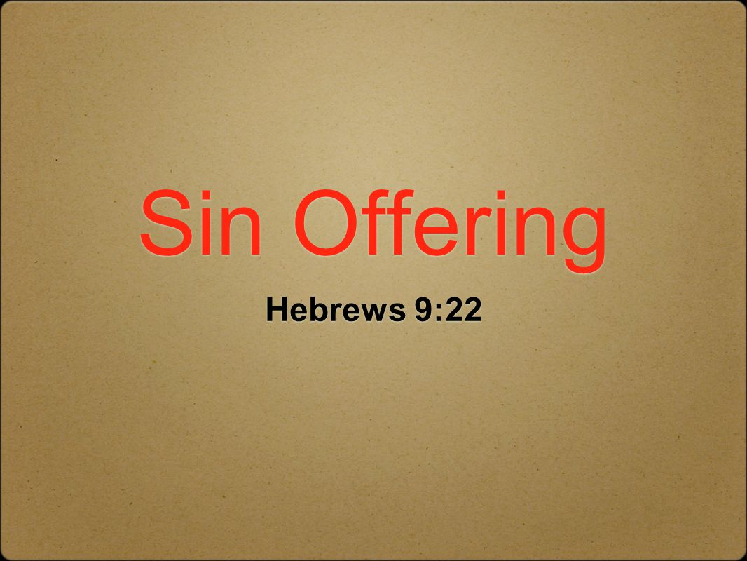 Sin Offering Hebrews 9:22