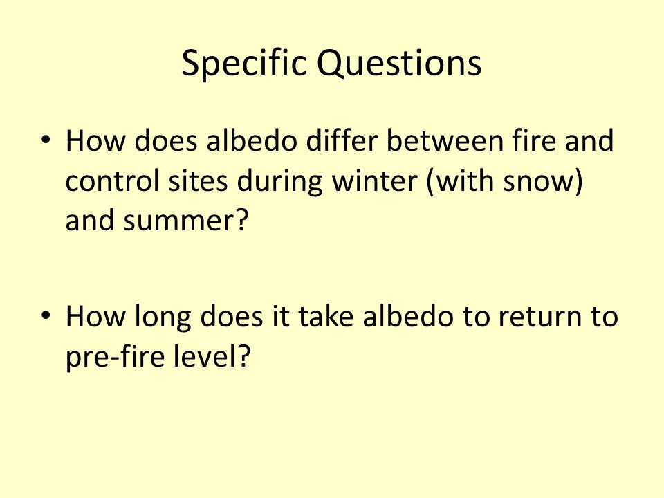 Specific Questions How does albedo differ between fire and control sites during winter (with snow) and summer.