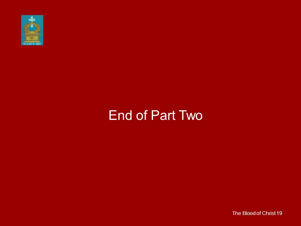 The Blood of Christ 19 End of Part Two