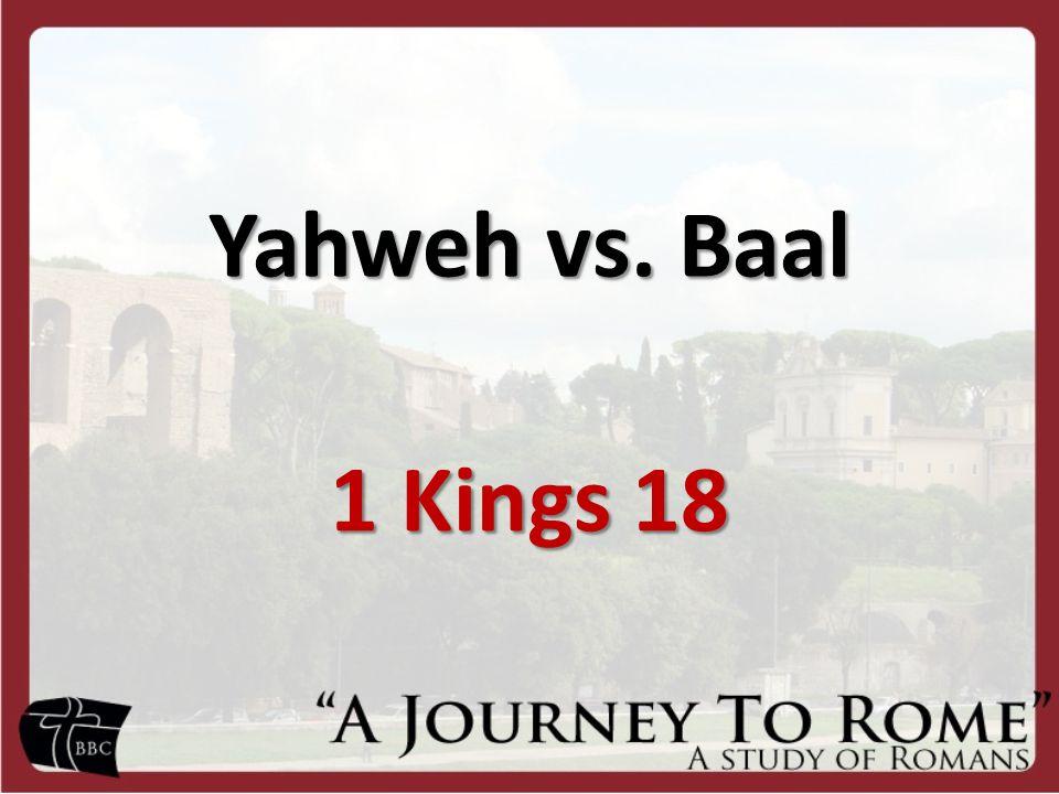 Yahweh vs. Baal 1 Kings 18