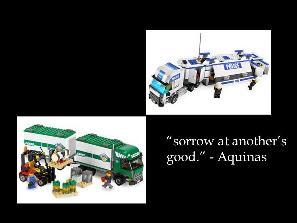 sorrow at another's good. - Aquinas