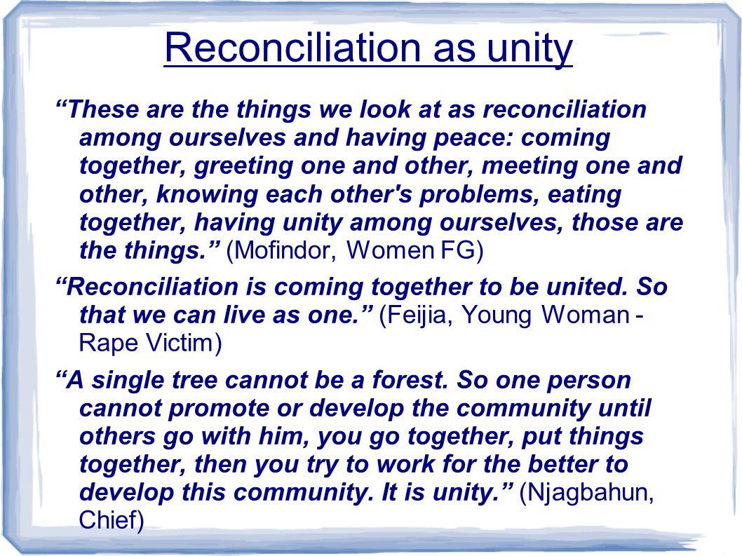 Reconciliation and Development Reconciliation is peace.