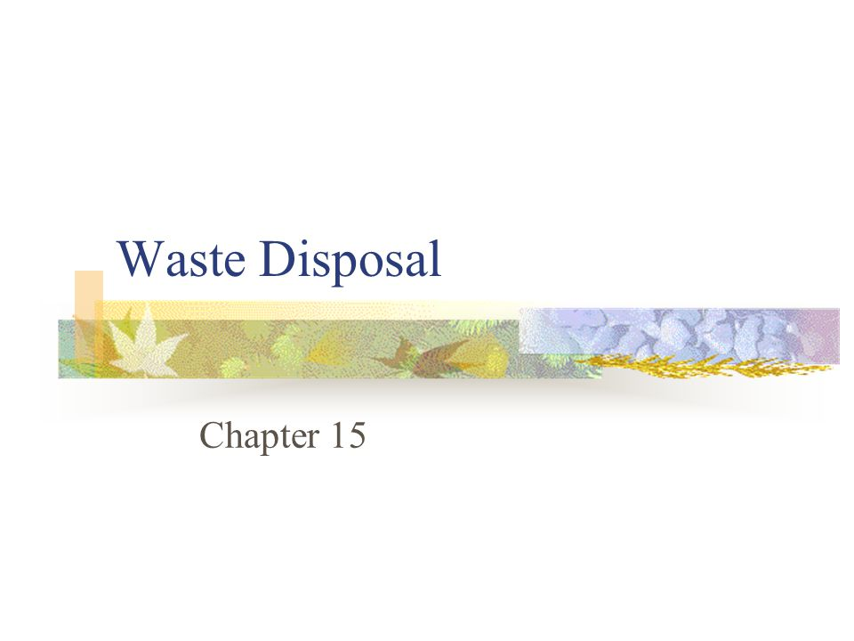 Waste Disposal Chapter 15