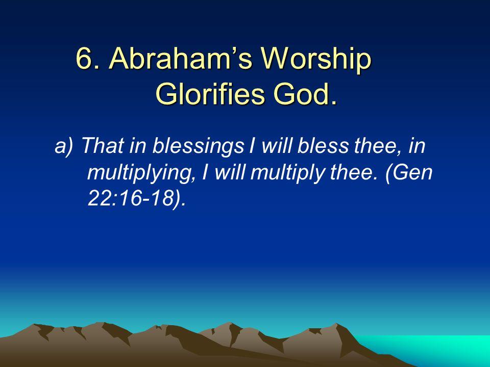 6. Abraham's Worship Glorifies God.