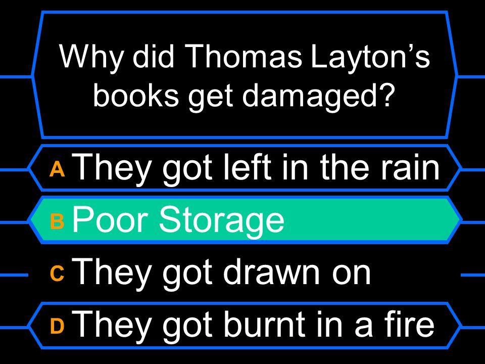 Why did Thomas Layton's books get damaged.
