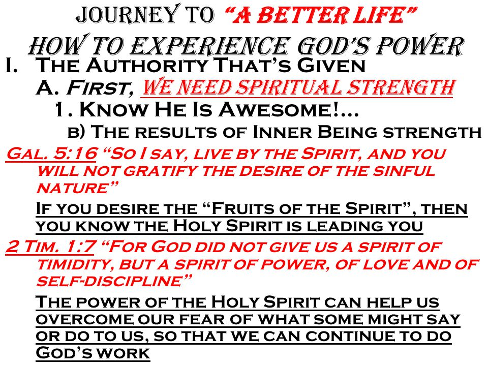 Journey to A Better Life how to Experience God's Power I.The Authority That's Given A.