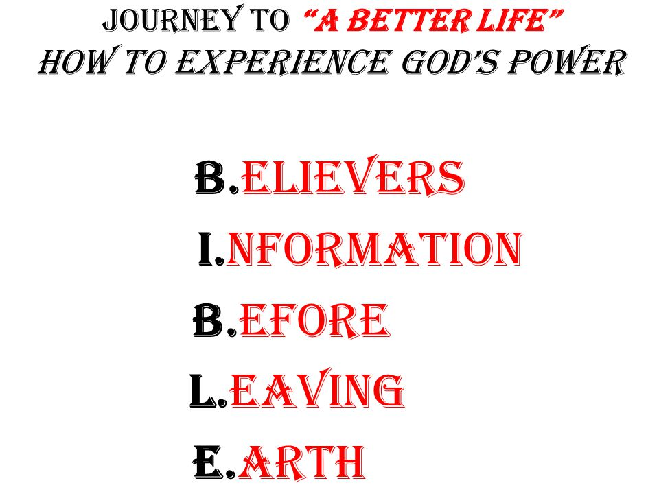 Journey to A Better Life how to Experience God's Power THE PHRASE THAT PAYS!!!!!!!!!.