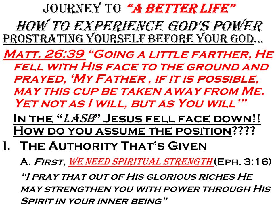Journey to A Better Life how to Experience God's Power If you want more…Then seek more?.