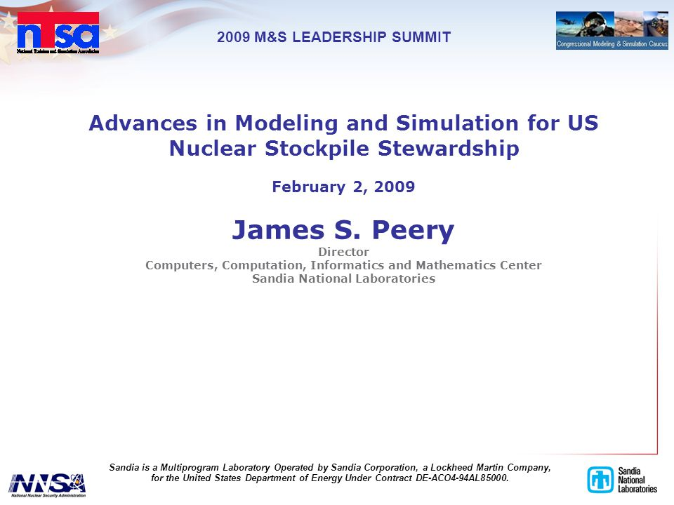 Advances in Modeling and Simulation for US Nuclear Stockpile Stewardship February 2, 2009 James S.