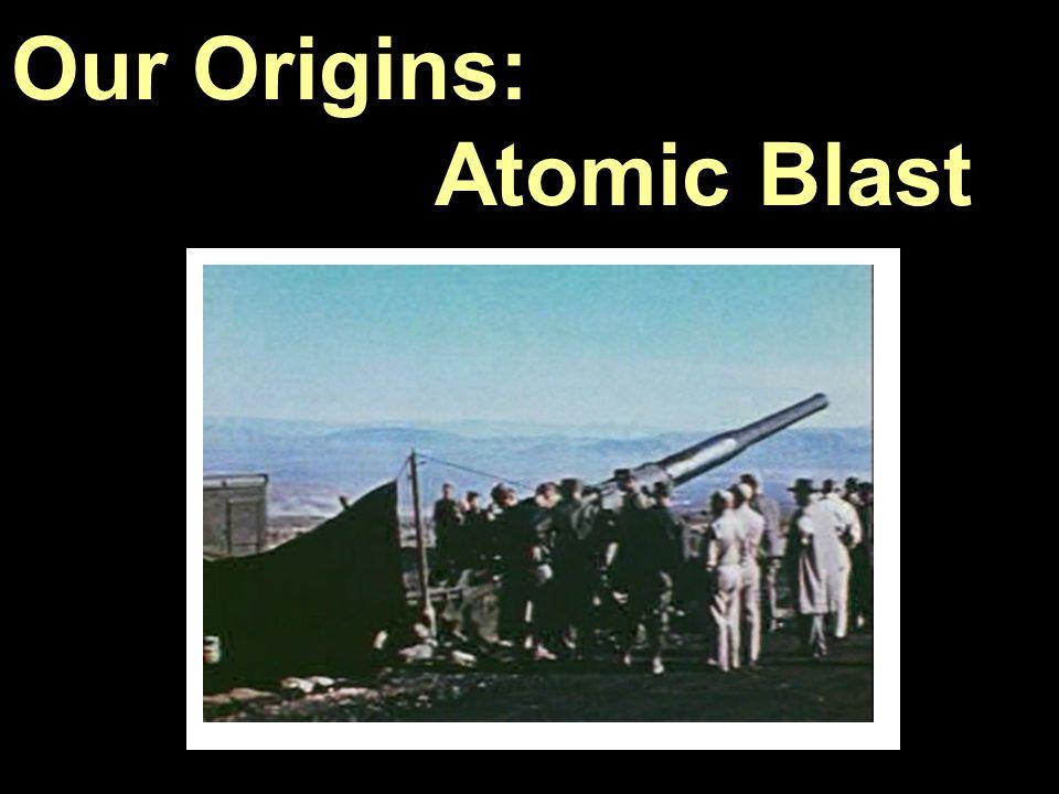 SC05 3 Our Origins: Atomic Blast