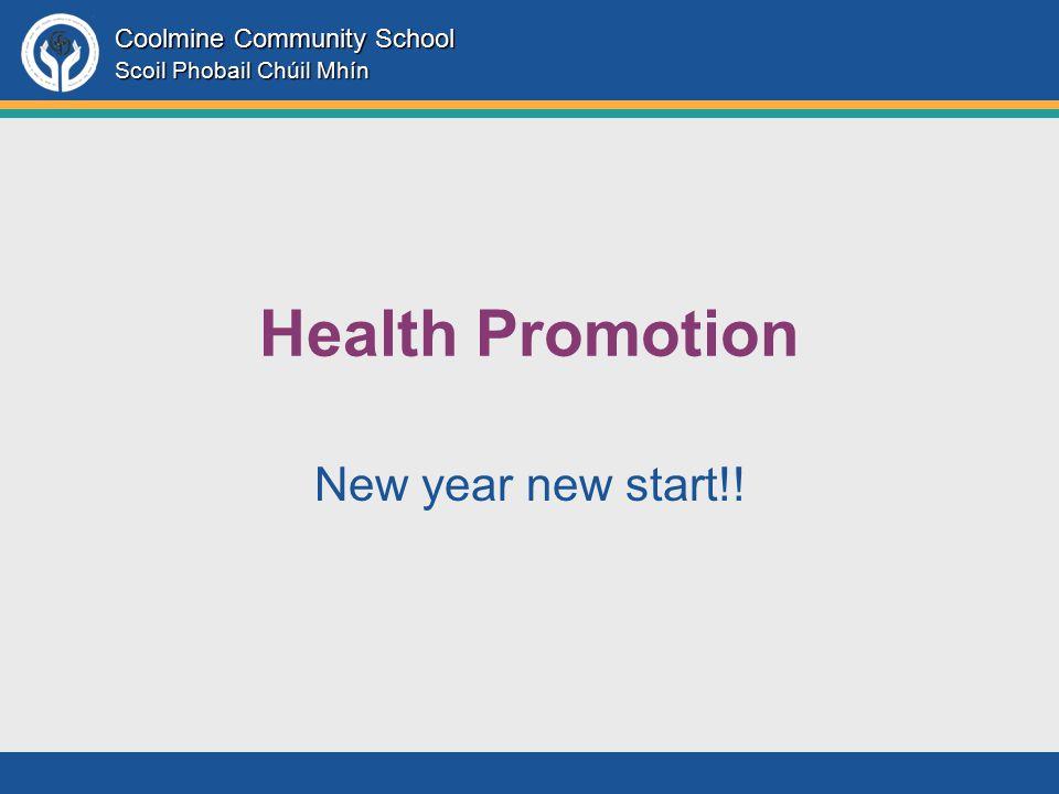 Coolmine Community School Scoil Phobail Chúil Mhín Health Promotion New year new start!!