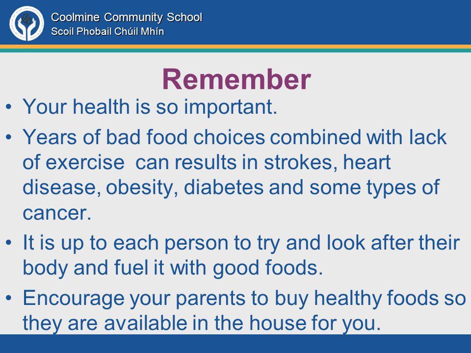 Coolmine Community School Scoil Phobail Chúil Mhín Remember Your health is so important.