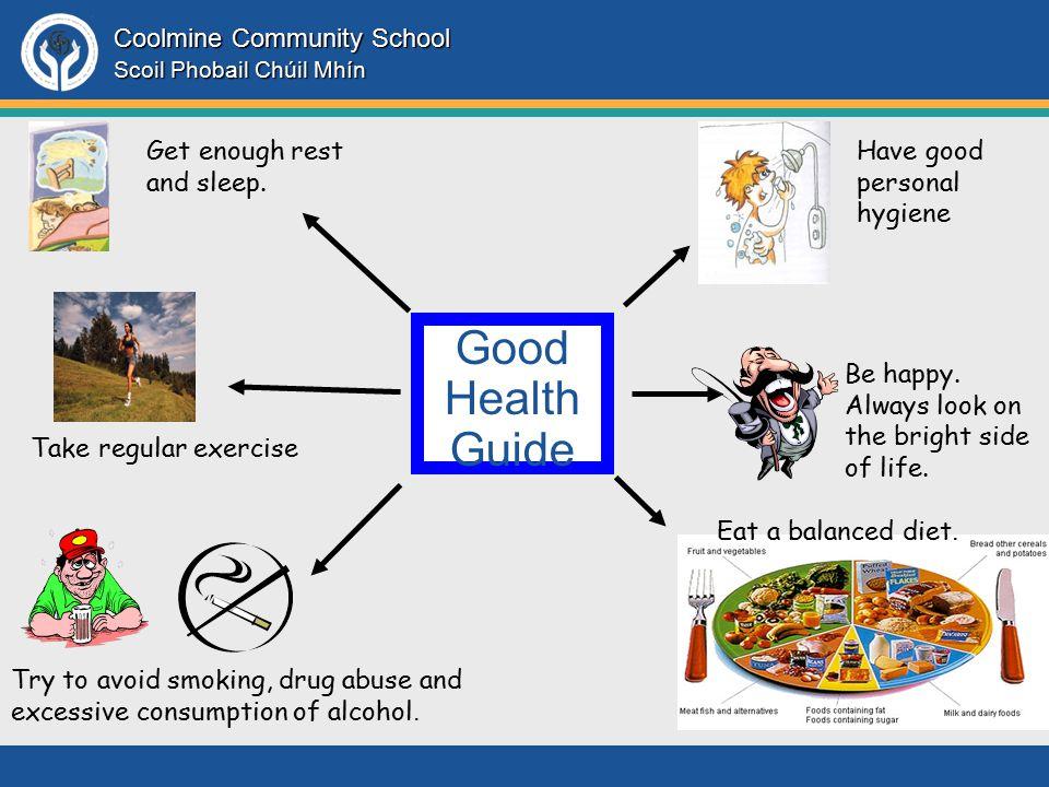 Coolmine Community School Scoil Phobail Chúil Mhín Good Health Guide Get enough rest and sleep.