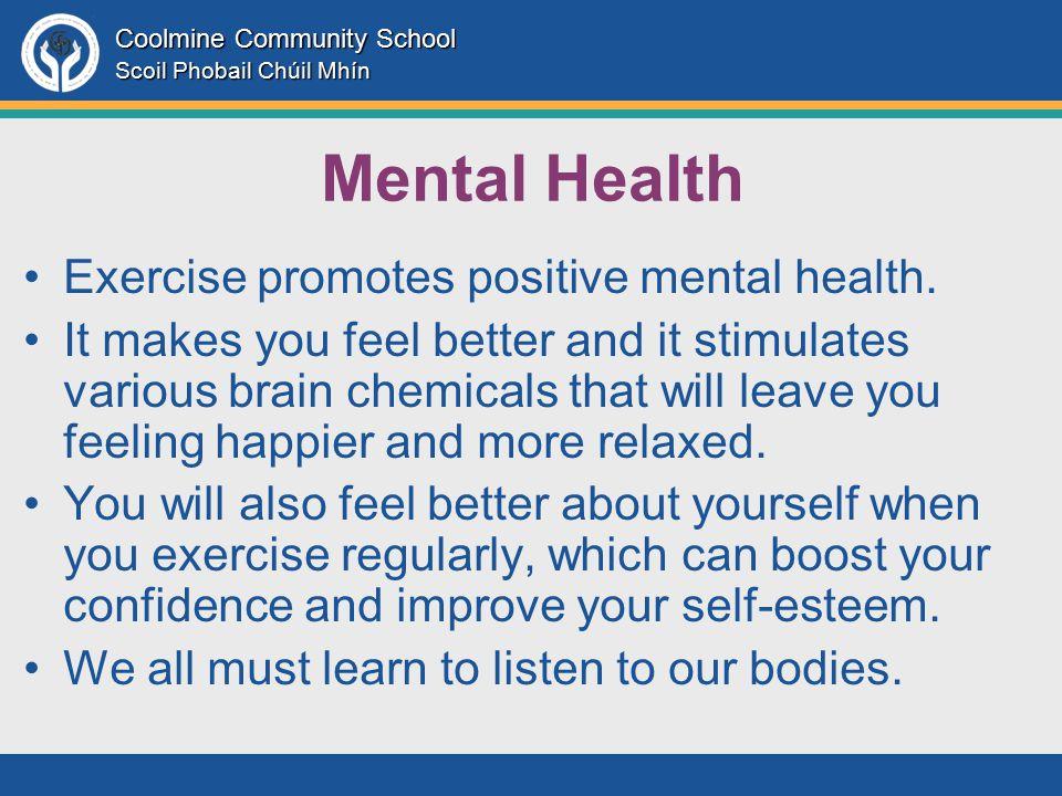 Coolmine Community School Scoil Phobail Chúil Mhín Mental Health Exercise promotes positive mental health.