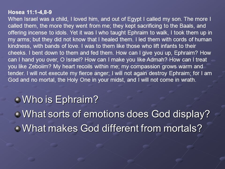 Who is Ephraim. What sorts of emotions does God display.
