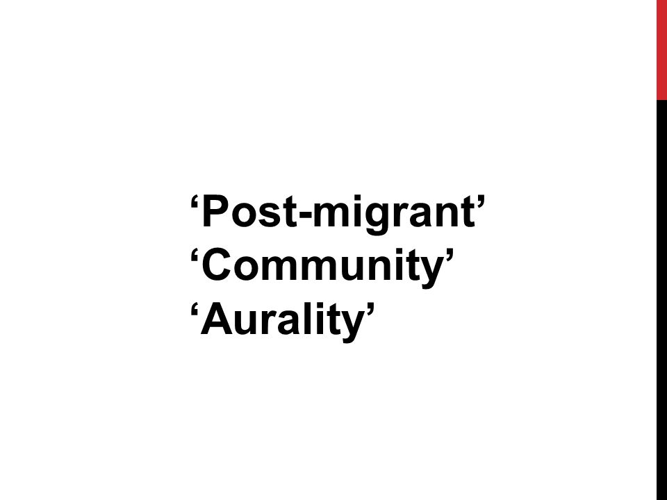 'Post-migrant' 'Community' 'Aurality'